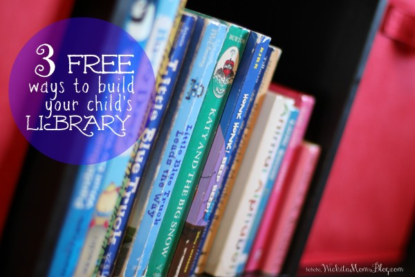3 FREE Ways to Build Your Child's Library