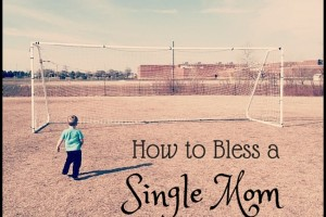 How to Bless a Single Mom