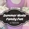 Summer Movie Family Fun in Wichita
