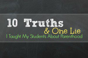 10 Truths and One Lie