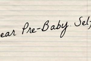 Pre baby self