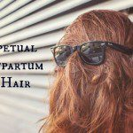 The Perpetual Post-Partum Bad Hair Day