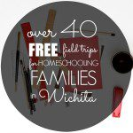 Over 40 {Free} Field Trips for Homeschooling Families in Wichita