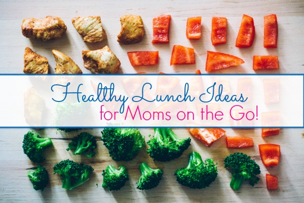 healthy lunch ideas for moms