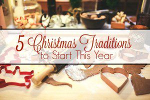 5 Christmas Traditions to Start This Year
