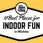 10 Best Places for Indoor Fun in Wichita