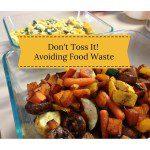 Don't Toss It! Tips on Avoiding Food Waste