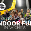 indoor fun wichita