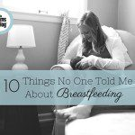 10 Things No One Told Me About Breastfeeding