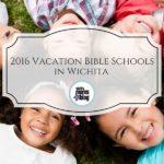 2016 Vacation Bible Schools in Wichita