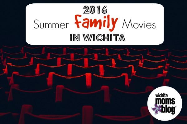 2016 Summer Family Movies in Wichita | Wichita Moms Blog