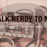 Talk Nerdy To Me: Podcasts the Whole Family Can Enjoy