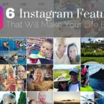 6 Instagram Features That Will Make Your Life Easier