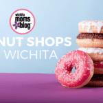 6 Favorite Donut Shops in Wichita