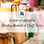 2016 Guide to Wichita Holiday Markets and Craft Fairs