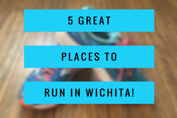 places to run in Wichita