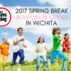 Spring Break Activities Wichita 2017
