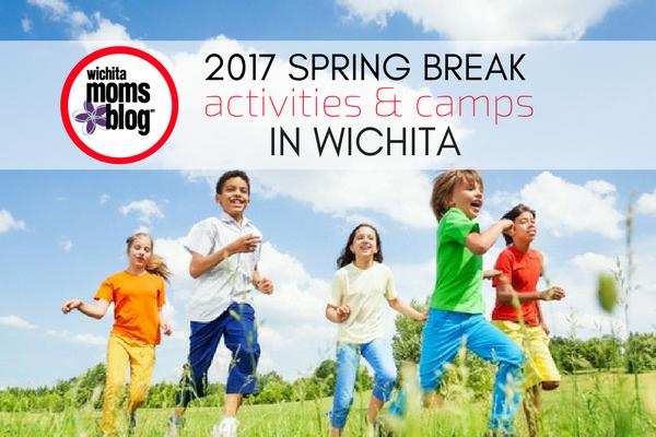Spring Break Activities Wichita 2017
