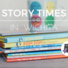 Story Times in Wichita 2017