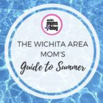 Wichita Area Mom's Guide to Summer