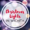 Christmas Lights in Wichita