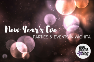 New Year's Eve in Wichita | Wichita Moms Blog | New Year's Eve parties, concerts, hotel specials and MORE!