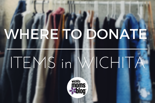 Where to Donate Items in Wichita | Wichita Moms Blog | Where in Wichita to donate gently used clothing, books, household items and MORE!