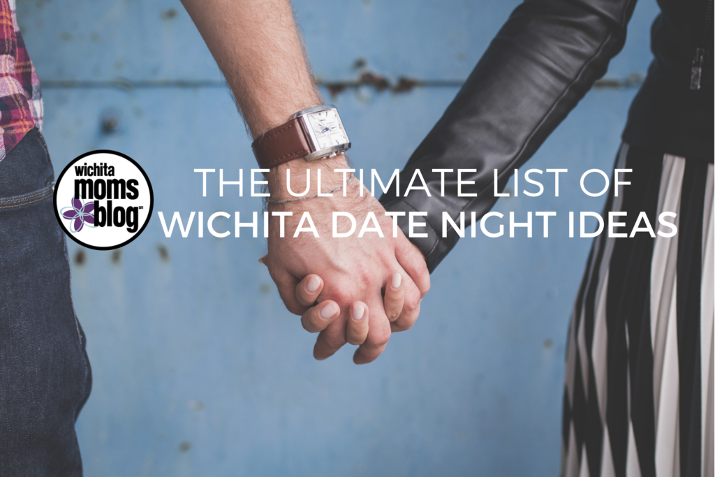 The Ultimate List Of Wichita Date Ideas 2019