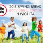 2018 Spring Break Activities & Camps in Wichita