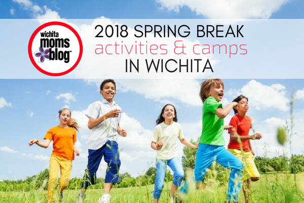 2018 Spring Break Camps & Activities | Wichita Moms Blog | Looking for a few things to keep the kids occupied over spring break? We've got them!