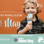 Wichita Moms Guide to May 2018 Events