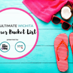 Wichita Summer Bucket List