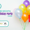 Wichita Birthday Party Guide