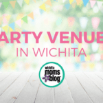 Wichita Moms Recommend :: Party Venues