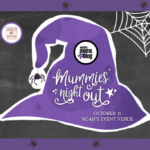 You're Invited! Everything You Need to Know About Mummies' Night Out 2018