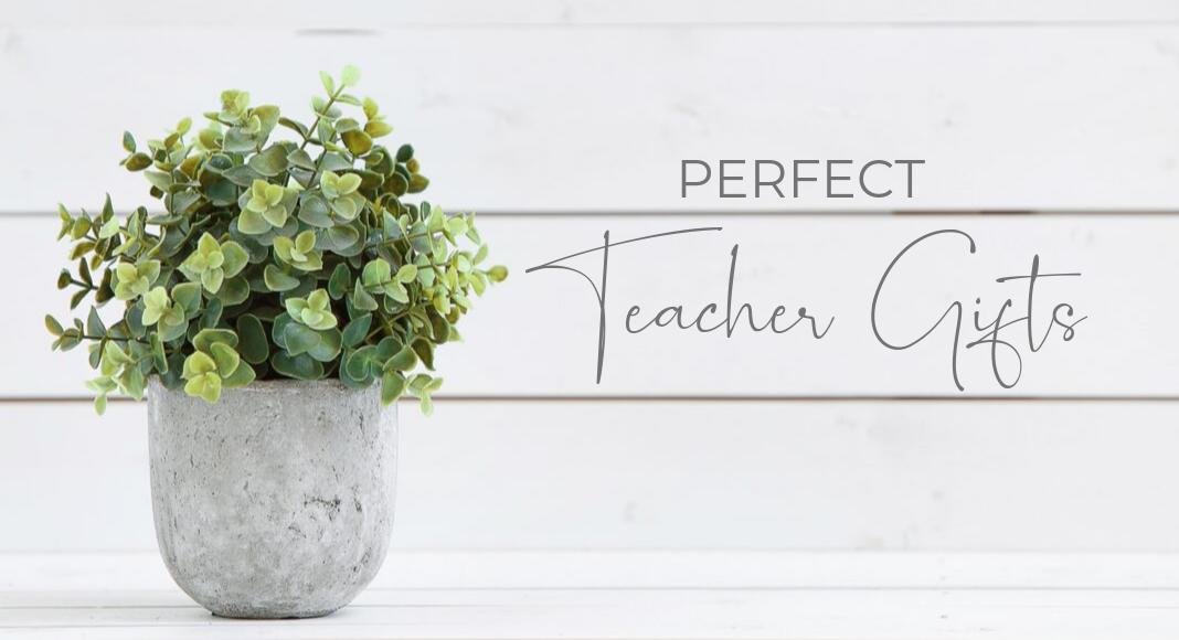 Perfect Teacher Gift Ideas